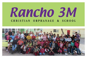Mexico Missions: The Rancho 3M Orphanage