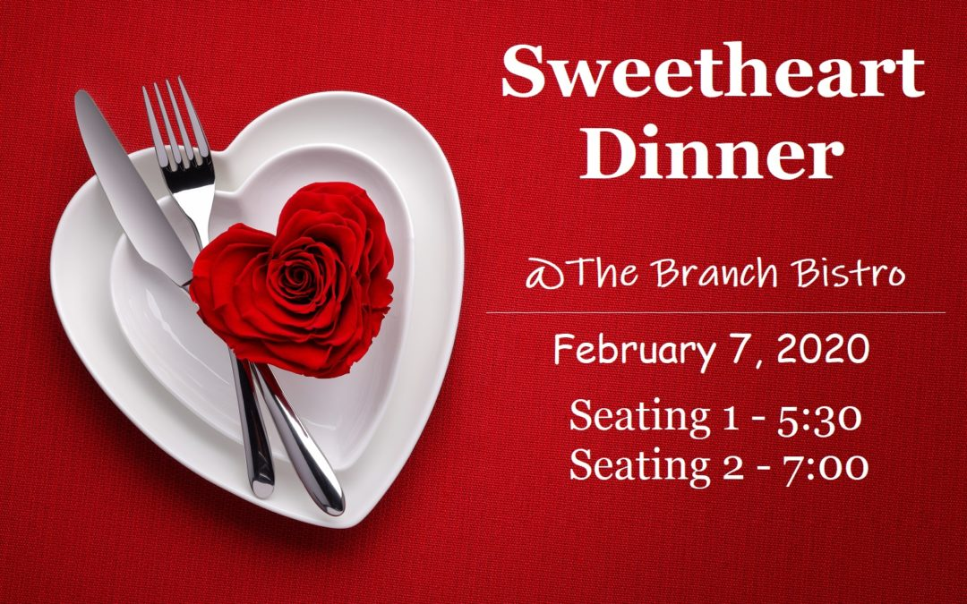 Valentine's Sweetheart Dinner @The Branch